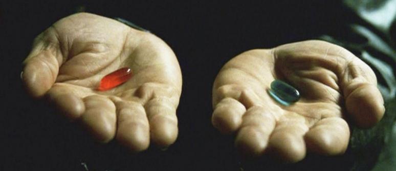 Pilule rouge ou pilule bleue ?