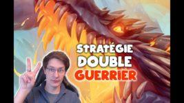 Stratégie double guerrier pour passer légende